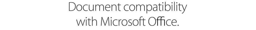 Document compatibility with Microsoft Office.