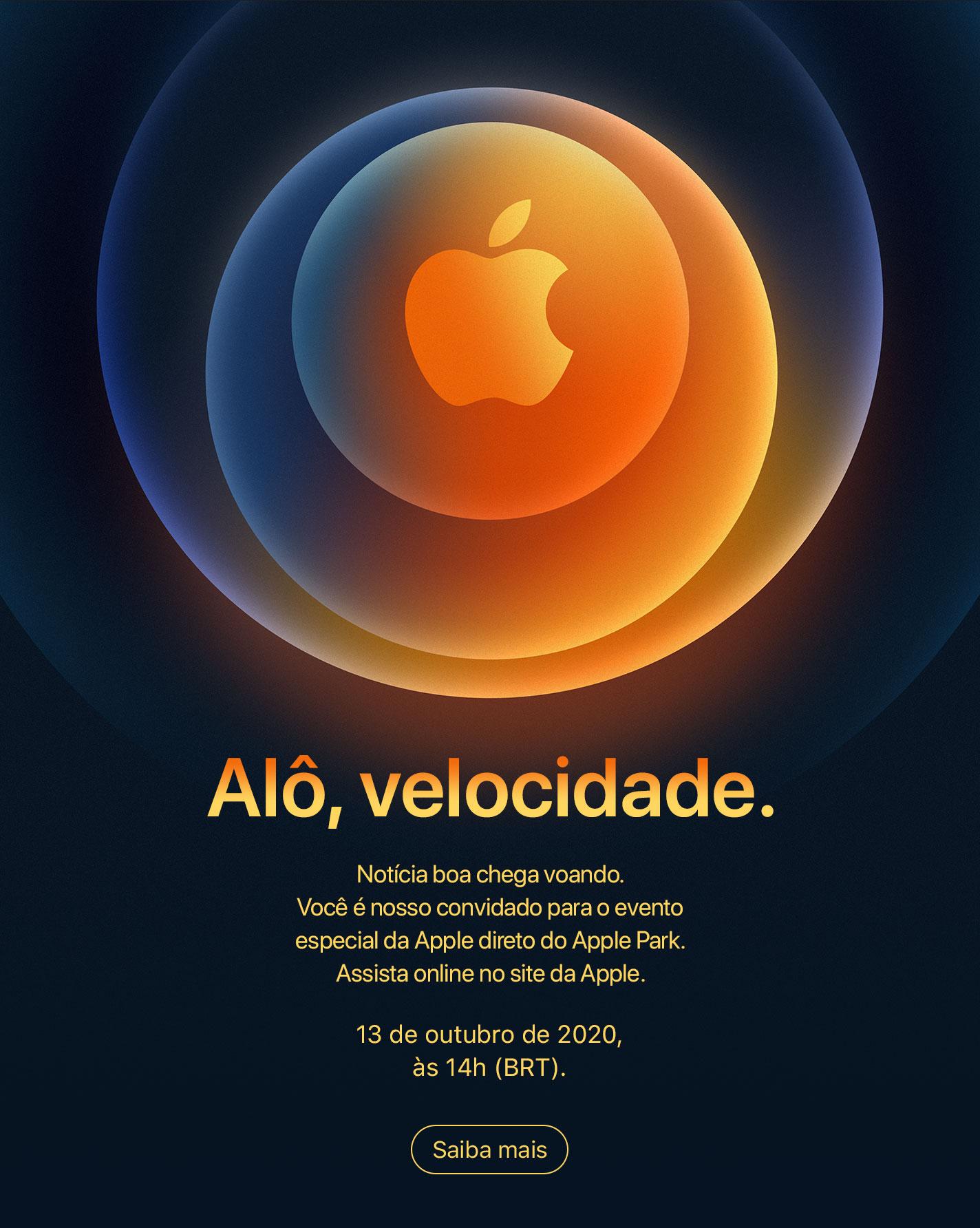Alô, velocidade. Notícia boa chega voando. Você é nosso convidado para o evento especial da Apple direto do Apple Park. Assista online no site da Apple. 13 de outubro de 2020, às 14h (BRT). Saiba mais