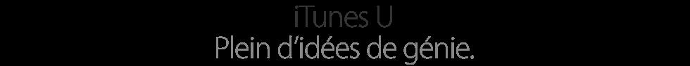 iTunes U. Plein d'idées de génie.