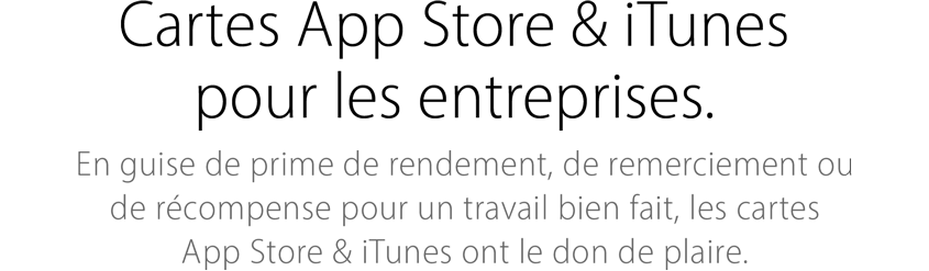 Cadeaux iTunes pour les entreprises. En guise de prime de rendement, de remerciement et de récompense pour un travail bien fait, les cadeaux  iTunes sont sans pareil.