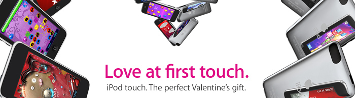 Love at first touch. iPod touch. The perfect Valentine's gift.