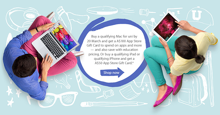 Buy a qualifying Mac for uni by 20 March and get a A$100 App Store Gift Card to spend on apps and more — and also save with education pricing. Or buy a qualifying iPad or qualifying iPhone and get a A$50 App Store Gift Card.* Shop now