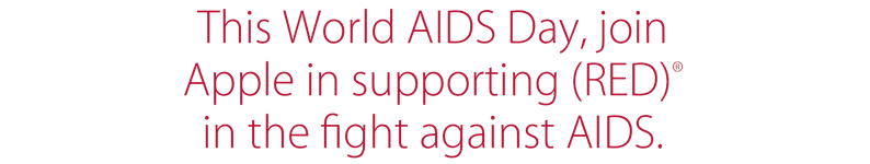 This World AIDS Day, join Apple in supporting (RED)(R) in the fight against AIDS.