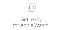 Get ready for Apple Watch.