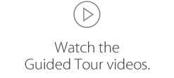 Watch the Guided Tour videos.