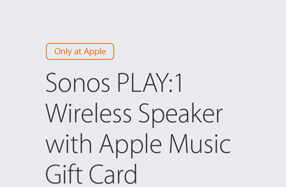 Only at Apple — Sonos Play:1 Wireless Speaker with Apple Music Gift Card