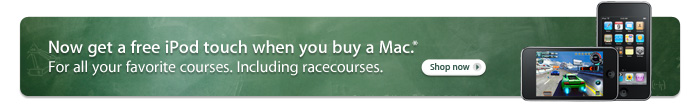 Now get a free iPod touch when you buy a Mac.* For all your favorite courses. Including racecourses.