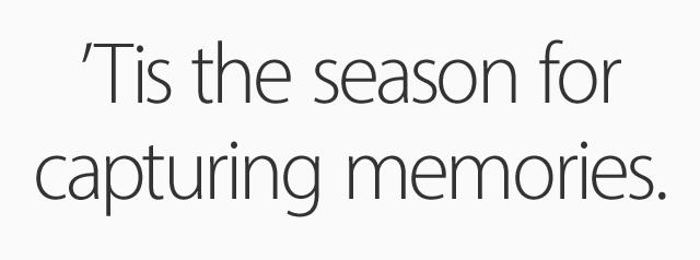 'Tis the season for capturing memories.