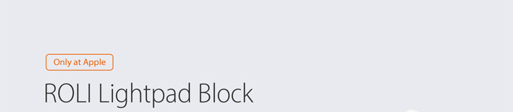 Only at Apple - Roli Lightpad Block