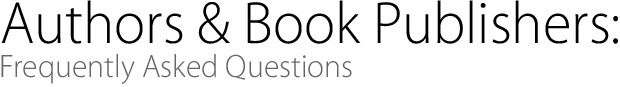Authors & Book Publishers: Frequently Asked Questions