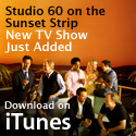 Get Studio 60 on the Sunset Strip Episodes at iTunes