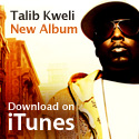 Talib Kweli. Ever since emerging as a member of Black Star in the late 1990s, Talib Kweli is one of the few artists making commercially viable music that matters.  - Apple iTunes