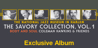The National Jazz Museum In Harlem Presents: The Savory Collection, Vol. 1: Body and Soul: Coleman Hawkins & Friends