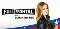 Full Frontal with Samantha Bee, Vol. 3