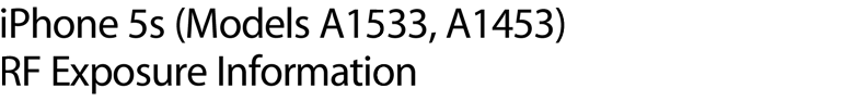 iPhone 5s (Models A1533, A1453) RF Exposure Information