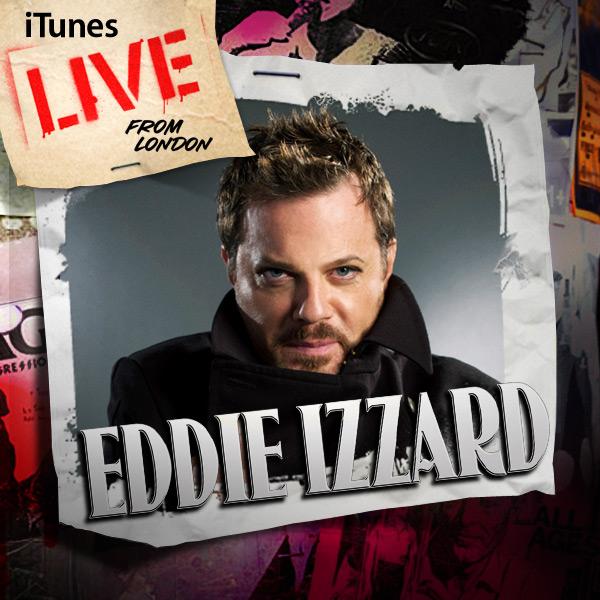Live from London: Eddie Izzard