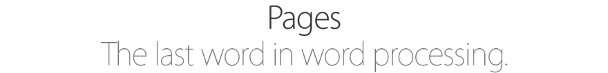 Pages. The last word in word processing.