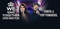 Cover Night Plus : We Sing Together Beau Sunita & Pop Pongkool