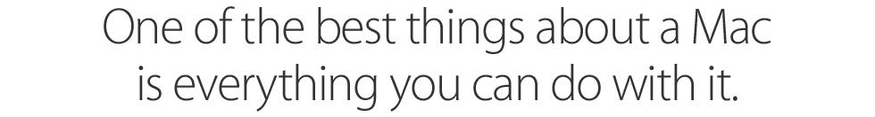 หนึ่งในสิ่งที่ดีที่สุดของ Mac คือทุกอย่างที่คุณจะทำได้ด้วย Mac นั่นเอง